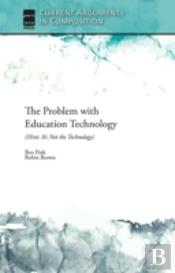 Problem With Education Technology Thep