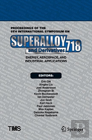 Proceedings Of 2018 Superalloy 718 & Derivatives: Energy, Aerospace, And Industrial Applications