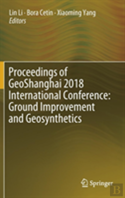 Bertrand.pt - Proceedings Of Geoshanghai 2018 International Conference: Ground Improvement And Geosynthetics