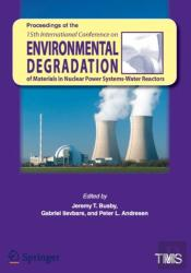 Proceedings Of The 15th International Conference On Environmental Degradation Of Materials In Nuclear Power Systems - Water Reactors
