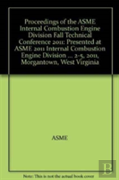 Proceedings Of The Asme Internal Combustion Engine Division Fall Technical Conference 2011