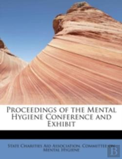 Bertrand.pt - Proceedings Of The Mental Hygiene Conference And Exhibit