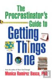 Procrastinator'S Guide To Getting Things Done