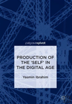 Bertrand.pt - Production Of The 'Self' In The Digital Age