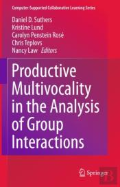 Productive Multivocality In The Analysis Of Group Interactions