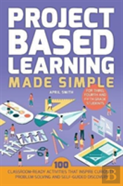 Project Based Learning Made Simple