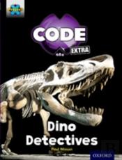 Project X Code Extra: Turquoise Book Band, Oxford Level 7: Forbidden Valley: Dino Detectives