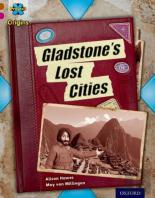 Project X Origins: Brown Book Band, Oxford Level 10: Lost And Found: Gladstone'S Lost Cities