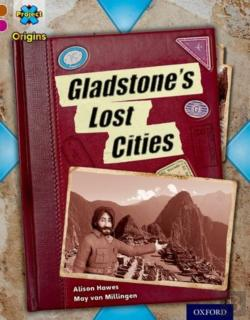 Bertrand.pt - Project X Origins: Brown Book Band, Oxford Level 10: Lost And Found: Gladstone'S Lost Cities