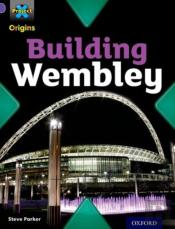 Project X Origins: Purple Book Band, Oxford Level 8: Buildings: Building Wembley