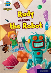 Project X Origins: White Book Band, Oxford Level 10: Rudy Versus The Robot