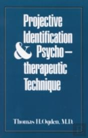 Projective Identification And Psycho-Therapeutic Technique