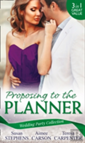 Proposing To The Planner: The Argentinian'S Solace (The Acostas!, Book 3) / Don'T Tell The Wedding Planner / The Best Man & The Wedding Planner (The Acostas!, Book 3)