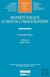 Propriete Publique Et Droit De L'Union Europeenne. T 290