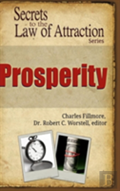 Prosperity - Secrets To The Law Of Attraction