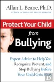 Protect Your Child From Bullying