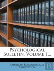 Psychological Bulletin, Volume 1...