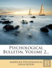 Psychological Bulletin, Volume 2...