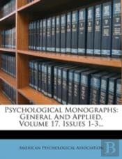 Psychological Monographs: General And Applied, Volume 17, Issues 1-3...