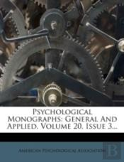 Psychological Monographs: General And Applied, Volume 20, Issue 3...