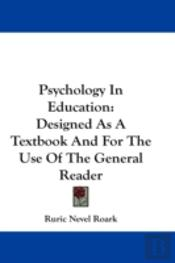 Psychology In Education: Designed As A T