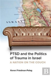 Ptsd And The Politics Of Trauma In Israel