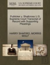 Publicker V. Shallcross U.S. Supreme Court Transcript Of Record With Supporting Pleadings
