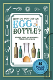 Puzzle Cards: How Do You Get Egg Into A Bottle?