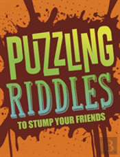 Puzzling Riddles To Stump Your Frie