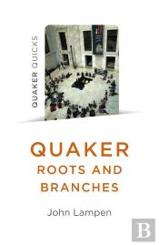 Quaker Quicks - Quaker Roots And Branches