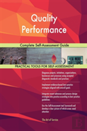 Quality Performance Complete Self-Assessment Guide