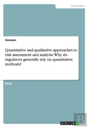 Quantitative And Qualitative Approaches To Risk Assessment And Analysis