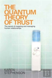 Quantum Theory Of Trust