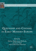 Queenship And Counsel In Early Modern Europe