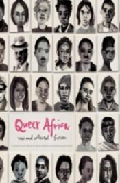 Queer Africa. New And Collected Fiction
