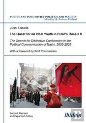 Quest For An Ideal Youth In Putin'S Russia I - The Search For Distinctive Conformism In The Political Communication Of Nashi, 2005-2009