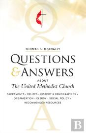 Questions And Answers About The United Methodist Church Revised