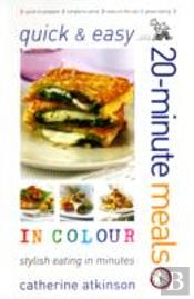 Quick And Easy 20-Minute Meals In Colour