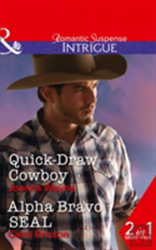 Quick-Draw Cowboy: Quick-Draw Cowboy (The Kavanaughs, Book 2) / Alpha Bravo Seal (Red, White And Built, Book 2) (The Kavanaughs, Book 2)