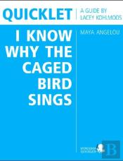 Quicklet On Maya Angelou'S I Know Why The Caged Bird Sings (Cliffnotes-Like Book Summary And Analysis)