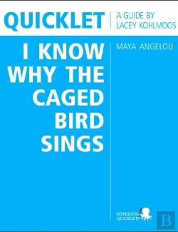 Bertrand.pt - Quicklet On Maya Angelou'S I Know Why The Caged Bird Sings (Cliffnotes-Like Book Summary And Analysis)