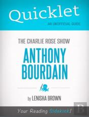 Quicklet On The Charlie Rose Show: Anthony Bourdain