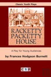 Racketty-Packetty House: A Play For Young Audiences