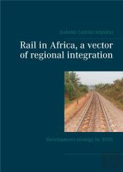 Rail In Africa A Vector Of Integration
