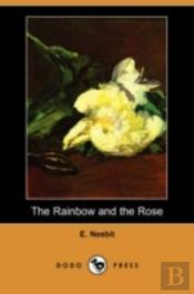 Rainbow And The Rose (Dodo Press)