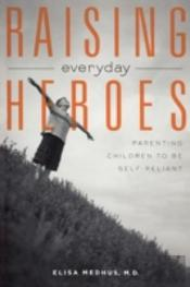 Raising Everyday Heroes: Parenting Self-Reliant Children