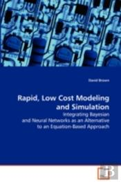 Rapid, Low Cost Modeling And Simulation