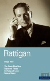 Rattigan Plays'Deep Blue Sea'; 'Separate Tables'; 'In Praise Of Love'; 'Before Dawn'