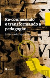 Re-conhecendo e Transformando a Pedagogia