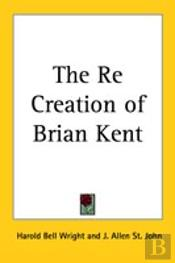 Re Creation Of Brian Kent
